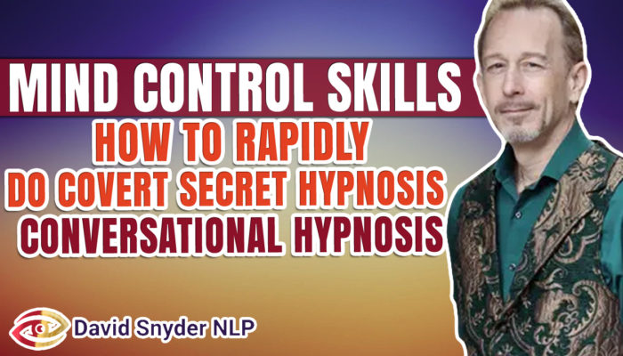Mind Control Skills – How To Rapidly Do Covert Secret Hypnosis – Conversational Hypnosis Techniques
